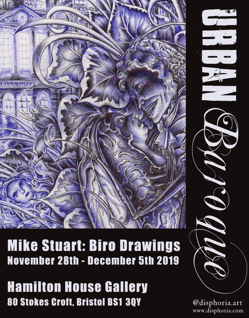 Flier for Urban Baroque - and exhibition of biro drawings by Mike Stuart at Hamilton House Gallery 28-11-19